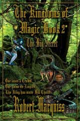 The Kingdoms of Magic Book 2 by Robert Marquiss | Novels by Robert Marquiss